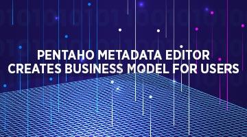 Pentaho-Metadata-editor-creates-Business-Model-for-users