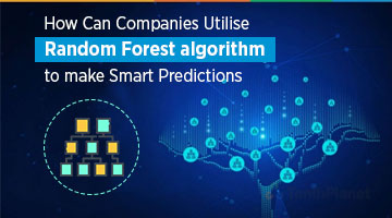 tenthplanet blog pentaho How Can Companies Utilise Random Forest algorithm to make Smart Predictions
