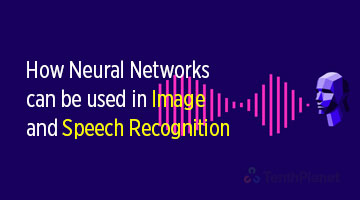 tenthplanet blog pentaho How Neural Networks can be used in Image and Speech Recognition