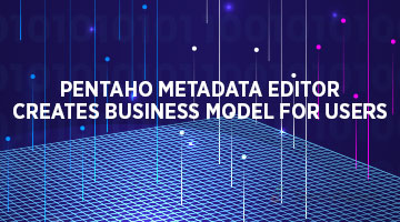 tenthplanet_blog_pentaho_Pentaho-Metadata-editor-creates-Business-Model-for-users