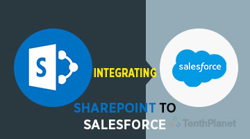 tenthplanet_blog_salesforce_Integrating-SharePoint-to-Salesforce