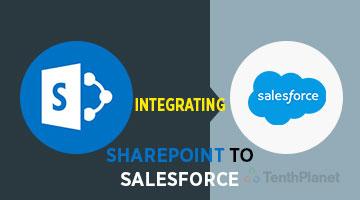 tenthplanet_blog_salesforce_Integrating-SharePoint-to-Salesforce