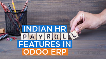 tenthplanet blog odoo Indian HR Payroll Features in Odoo ERP
