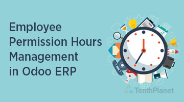 tenthplanet blog odoo Employee Permission Hours Management in Odoo ERP