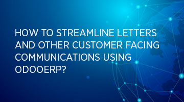 tenthplanet blog odoo How to Streamline letters and other customer facing communication