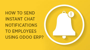tenthplanet blog odoo How to send instant chat notifications to Employees using Odoo E