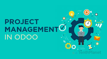 tenthplanet blog odoo Project management in Odoo