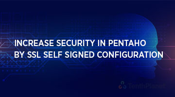 tenthplanet_blog_pentaho_Increase-Security-in-Pentaho-by-SSL-self-signed-configuration