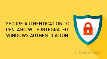 tenthplanet_blog_pentaho_Secure-authentication-to-Pentaho-with-Integrated-Windows