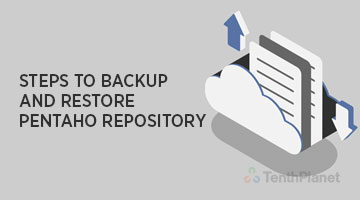 tenthplanet blog pentaho Steps to backup and restore Pentaho repository