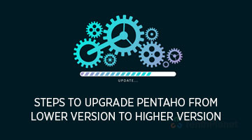 tenthplanet blog pentaho Steps to upgrade Pentaho from lower version to higher version