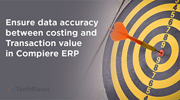 tenthplanet blog compiere Ensure data accuracy between costing and Transaction value in Compiere ERP