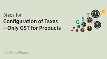 tenthplanet blog compiere Steps for Configuration of Taxes Only GST for Products