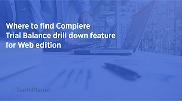 tenthplanet blog compiere Where to find Compiere Trial Balance drill down feature for Web edition