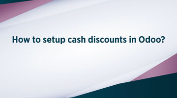 TENTHPLANET ODOO BLOG web How to setup cash discounts in Odoo