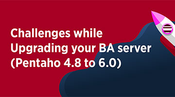 TENTHPLANET BIG DATA ANALYTICS BLOG Challenges while Upgrading your BA server Pentaho 4.8 to 6
