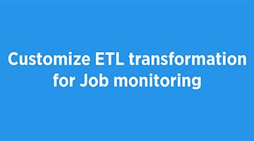 TENTHPLANET BIG DATA ANALYTICS BLOG Customize ETL transformation for Job monitoring