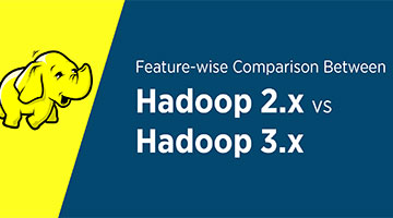 TENTHPLANET BIG DATA ANALYTICS BLOG Feature wise Comparison Between Hadoop 2 x vs Hadoop 3 x
