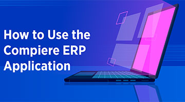 How to Use the Compiere ERP Application