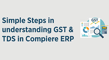Simple Steps in understanding GST and TDS in Compiere ERP