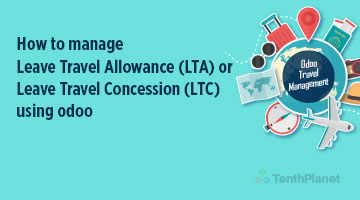 TenthPlaneT OdooERP Blog How to manage Leave Travel Allowance LTA or Leave Travel Concession LTC using odoo web