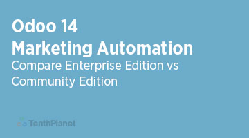TenthPlaneT-OdooERP-Blog-Odoo-14-Marketing-Automation-Community-vs-Enterprise-Edition-web