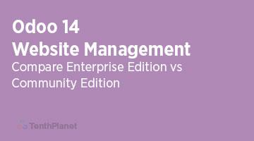 TenthPlaneT-OdooERP-Blog-Odoo-14-Website-Management-Compare-Community-vs-Enterprise-Edition-web