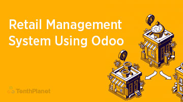 TenthPlaneT OdooERP Blog Retail Management System Using Odoo
