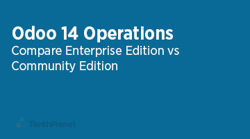 TenthPlaneT-OdooERP-Blog-Odoo-14-Community-vs-Enterprise-Edition-Operations-web