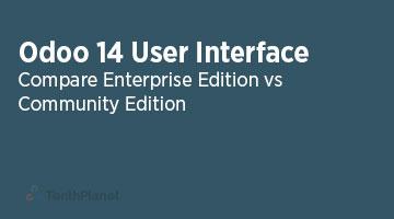 TenthPlaneT-OdooERP-Blog-Odoo-14-Community-vs-Enterprise-Edition-User-Interface-web